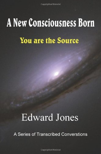 9780984426904: A New Consciousness Born - You are the Source