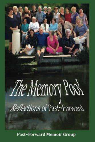 The Memory Pool: Reflections of Past~Forward: Past~Forward Memoir Group;