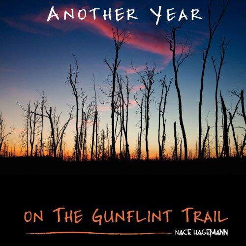 Another Year On The Gunflint Trail: Hagemann, Nace