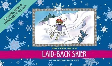 9780984428939: Laid-back Skier: For Skiers, Riders and Snowflakes of All Ages