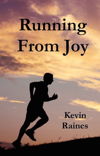 Running from Joy: Raines, Kevin