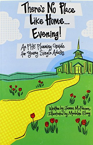 9780984433216: There's No Place Like Home...Evening! An FHE Planning Guide for Young Single Adults