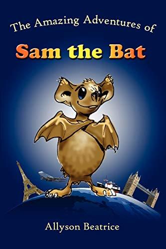 9780984436217: The Amazing Adventures of Sam the Bat