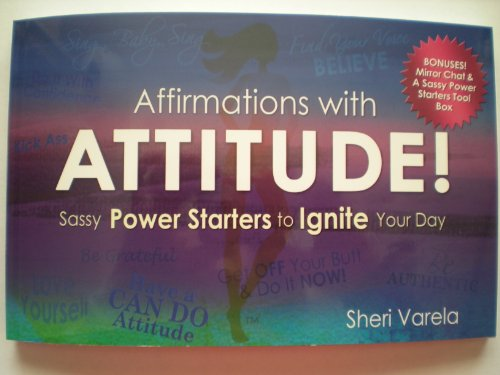 9780984445608: Affirmations with Attitude! Sassy Power Starters to Ignite Your Day