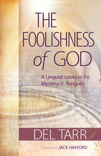 9780984447008: Foolishness of God : A Linquist Looks at the Mystery of Tongues