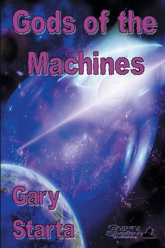 9780984452156: Gods of the Machines