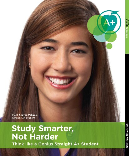 9780984454532: Study Smarter, Not Harder - Think Like a Genius Straight A+ Student [Instructional Video DVD & Book - Study Skills, Study Habits, Homework]