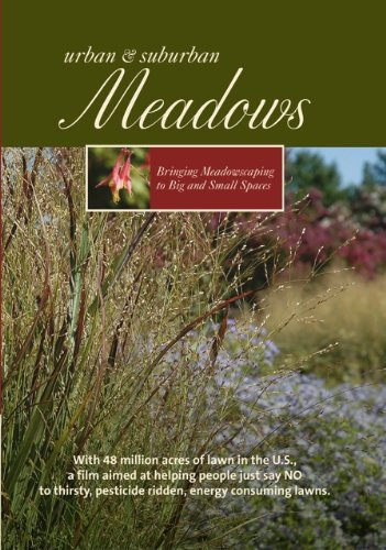 9780984456017: Urban & Suburban Meadows - Bringing Meadowscaping To Big and Small Spaces
