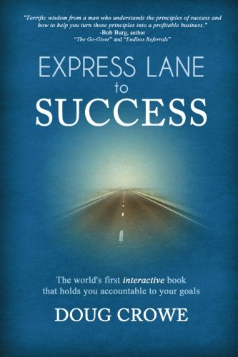 Express Lane to Success: The World's First Interactive Book that Holds You Accountable to Your...