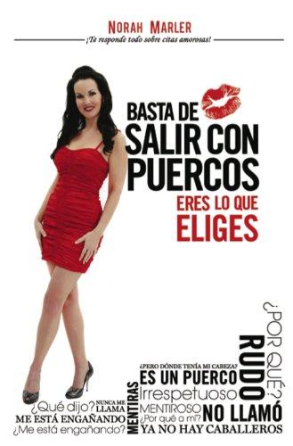 9780984460366: Basta de Salir con Puercos: Eres lo que Eliges (Spanish Edition)