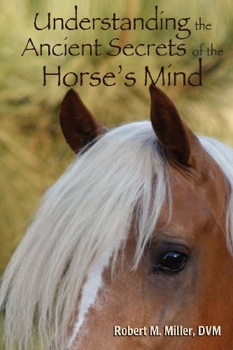 9780984462087: Understanding the Ancient Secrets of the Horse's Mind