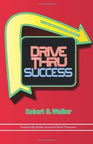 Drive Thru Success: Robert B. Walker