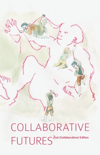 Collaborative Futures: A Book About the Future: Zer-Aviv, Mushon, Linksvayer,
