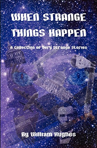 9780984476893: When Strange Things Happen: A Collection of Very Strange Stories