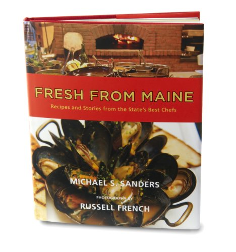 Fresh From Maine: Recipes and Stories From the State's Best Chefs