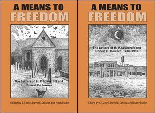 A Means to Freedom: The Letters of H. P. Lovecraft and Robert E. Howard (TWO VOLUME SET): H. P. ...