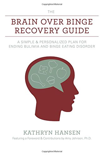 9780984481743: The Brain over Binge Recovery Guide: A Simple and Personalized Plan for Ending Bulimia and Binge Eating Disorder