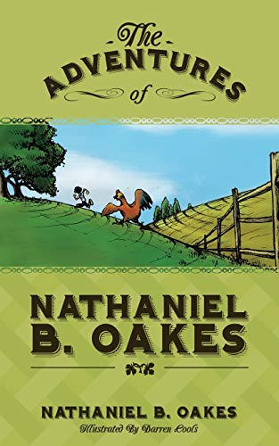 9780984483242: The Adventures of Nathaniel B. Oakes
