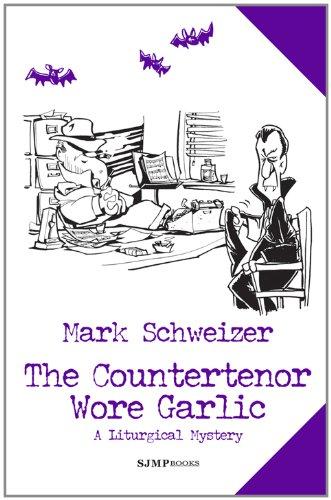 The Countertenor Wore Garlic: Schweizer, Mark