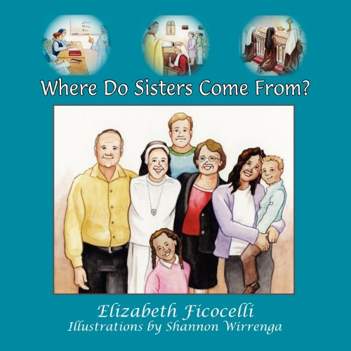 Where Do Sisters Come From? (Paperback): Elizabeth Ficocelli