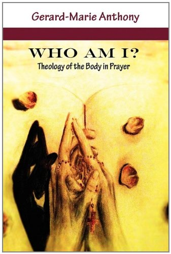9780984486465: Who Am I? Theology of the Body in Prayer