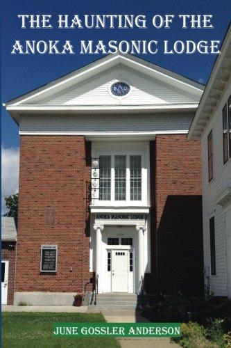 The Haunting of the Anoka Masonic Lodge: June Gossler Anderson