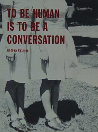9780984488933: To Be Human Is to Be a Conversation
