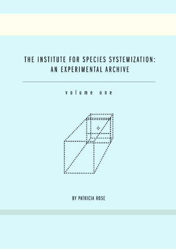 9780984488971: The Institute for Species Systemization: An Experimental Archive