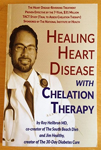 Healing Heart Disease With Chelation Therapy: Roy Heilbron; Jim Healthy