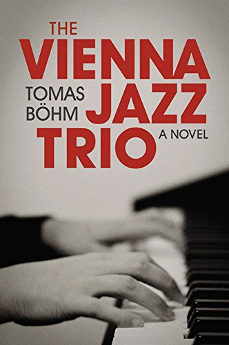 9780984493203: The Vienna Jazz Trio: A Novel