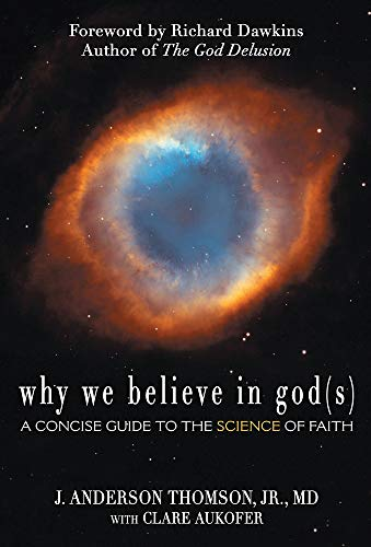 9780984493210: Why We Believe in God: A Concise Guide to the Science of Faith