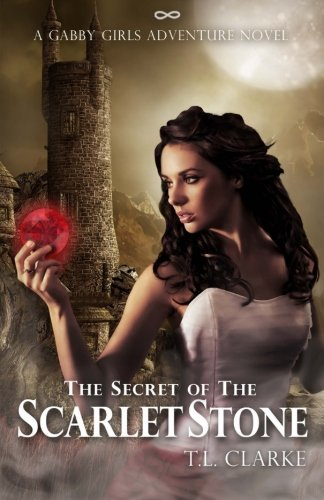 9780984499311: The Secret of the Scarlet Stone: A Gabby Girls Adventure Novel