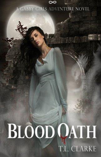 Blood Oath: A Gabby Girls Adventure Novel, Book Two (Volume 2): Clarke, T.L.