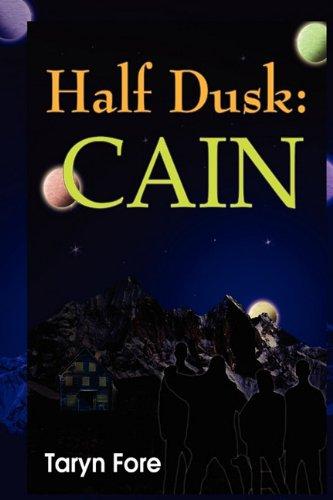 Half Dusk: Cain: Taryn Fore