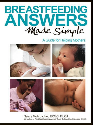 9780984503902: Breastfeeding Answers Made Simple: A Guide for Helping Mothers