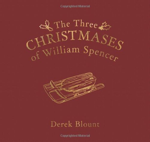 9780984504039: The Three Christmases of William Spencer
