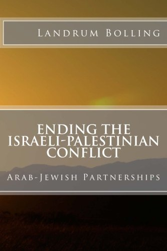 9780984505692: Ending the Israeli-Palestinian Conflict: Arab-Jewish Partnerships