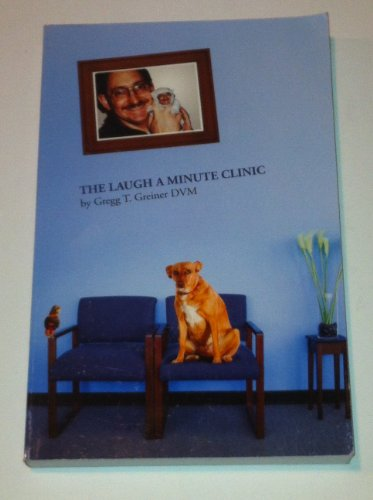 The Laugh a Minute Clinic: Gregg T. Greiner