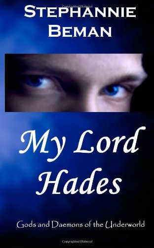 9780984507122: My Lord Hades: Gods and Daemons of the Underworld