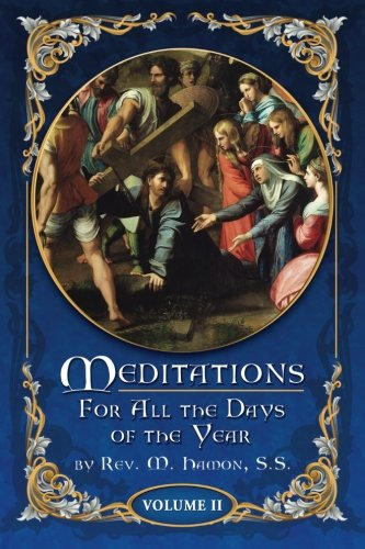 Meditations for All the Days of the Year, Vol 2: From Septuagesima Sunday to the Second Sunday ...