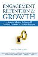 9780984508297: Engagement Retention & Growth - 10 Strategic Solutions for Sustainable Corporate Expansion & Employee Retention