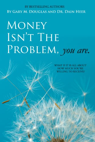 9780984508860: Money Isn't the Problem, You Are