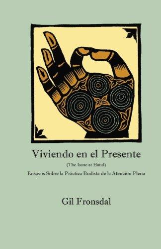 9780984509294: Viviendo En El Presente: Ensayos sobre la Práctica Budista de la Atención Plena (Spanish Edition)