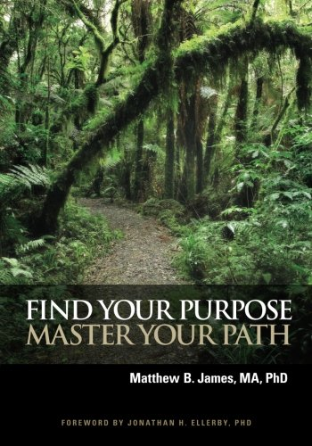 9780984510719: Find Your Purpose Master Your Path