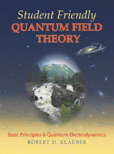 9780984513925: Student Friendly Quantum Field Theory
