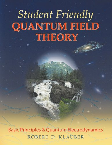 9780984513932: Student Friendly Quantum Field Theory