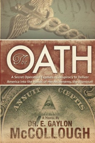 The Oath: A Secret Operation Exposes a Conspiracy to Deliver America into the Hands of Her ...