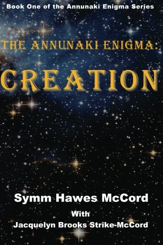 9780984514267: The Annunaki Enigma: Creation
