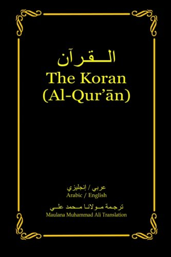 The Koran (Al-Qur'an): Arabic-English Bilingual Edition: Ali, Maulana Muhammad