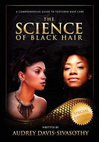 9780984518401: The Science of Black Hair: A Comprehensive Guide to Textured Hair Care